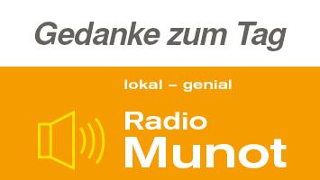 Gedanke zum Tag – auf Radio Munot