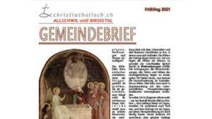 Gemeindebrief der christkatholischen Kirchgemeinden Allschwil und Birsigtal - Frühling 2021